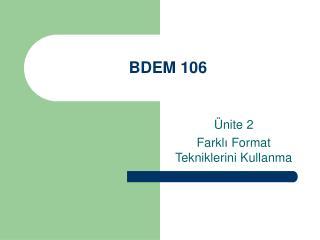 BDEM 106
