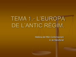 TEMA 1.- L'EUROPA DE L'ANTIC RÈGIM.
