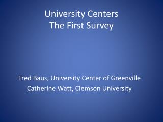 University Centers The First Survey