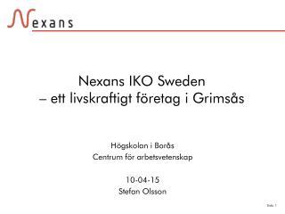 Nexans IKO Sweden – ett livskraftigt företag i Grimsås