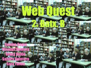 Web Quest 2 n  Batx. B