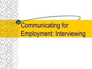 Communicating for Employment: Interviewing