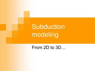 Subduction modeling