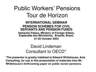Public Workers' Pensions Tour de Horizon