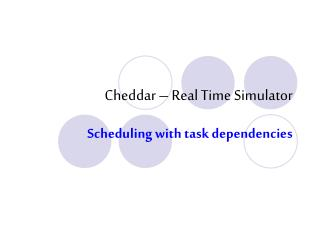 Cheddar – Real Time Simulator