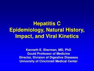 Hepatitis C Epidemiology, Natural History, Impact, and Viral Kinetics