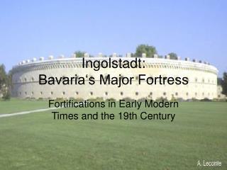 Ingolstadt: Bavaria's Major Fortress