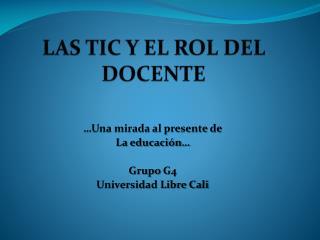 LAS TIC Y EL ROL DEL DOCENTE