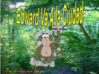 Edward Va A la Ciudad
