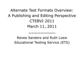 Alternate Test Formats Overview: A Publishing and Editing Perspective CTEBVI 2011 March 11, 2011
