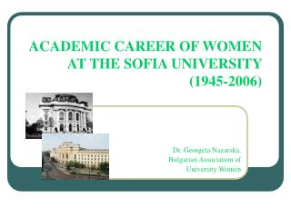 ACADEMIC CAREER OF WOMEN  AT THE SOFIA UNIVERSITY  ( 1945-2006 )