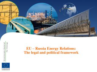 EU – Russia Energy Relations: The legal and political framework