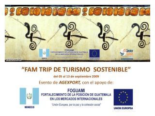"""""""FAM TRIP DE TURISMO   SOSTENIBLE"""" d el 05 al 13 de septiembre 2009"""