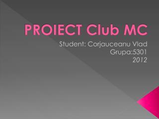 PROIECT Club MC