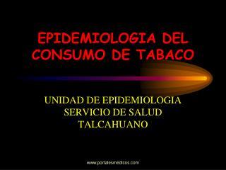 EPIDEMIOLOGIA DEL CONSUMO DE TABACO