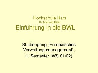 Hochschule Harz Dr. Manfred Miller Einf hrung in die BWL