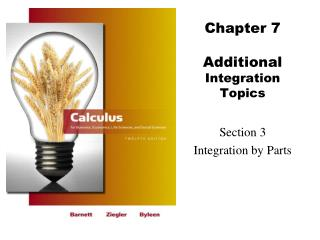 Chapter 7 Additional  Integration Topics