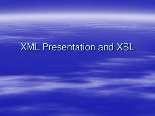 XML Presentation and XSL