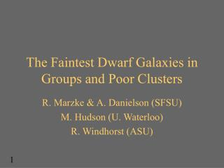 The Faintest Dwarf Galaxies in Groups and Poor Clusters