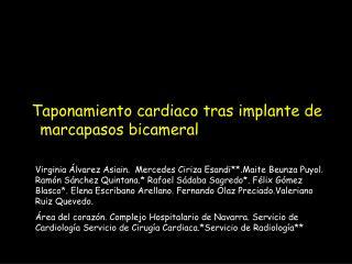 Taponamiento cardiaco tras implante de           marcapasos bicameral