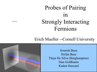 Probes of Pairing in Strongly Interacting Fermions