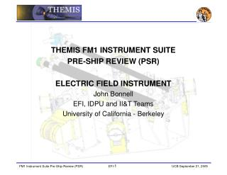 THEMIS FM1 INSTRUMENT SUITE  PRE-SHIP REVIEW (PSR) ELECTRIC FIELD INSTRUMENT John Bonnell