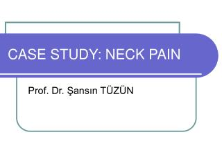 CASE STUDY: NECK PAIN
