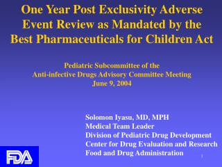 One Year Post Exclusivity Adverse Event Review as Mandated by the Best Pharmaceuticals for Children Act  Pediatric Subco