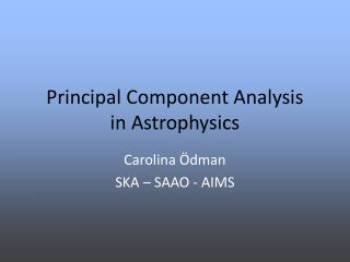 Principal Component Analysis in Astrophysics