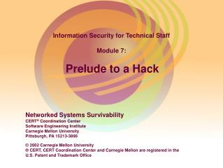 Information Security for Technical Staff Module 7: Prelude to a Hack