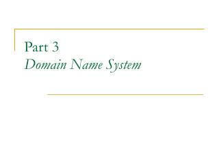 Part 3 Domain Name System