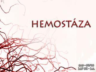 Co je HEMOSTÁZA?