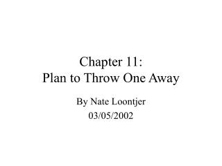 Chapter 11: Plan to Throw One Away