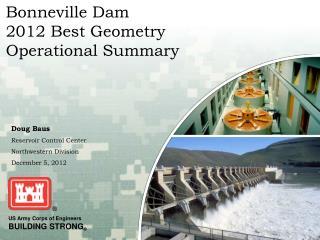 Bonneville Dam 2012 Best Geometry  Operational Summary