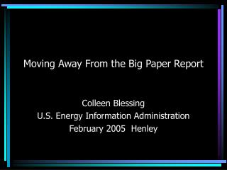 Moving Away From the Big Paper Report