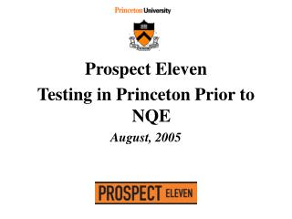 Prospect Eleven Testing in Princeton Prior to NQE August, 2005