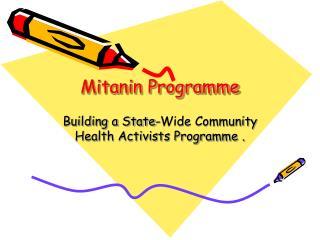 Mitanin Programme
