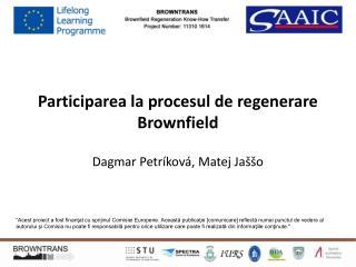 Participarea la procesul de regenerare Brownfield