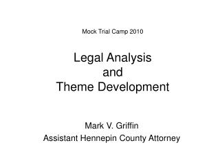 Mock Trial Camp 2010  Legal Analysis and Theme Development