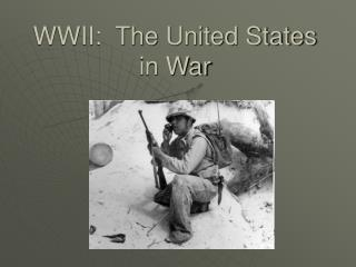 WWII:  The United States in War