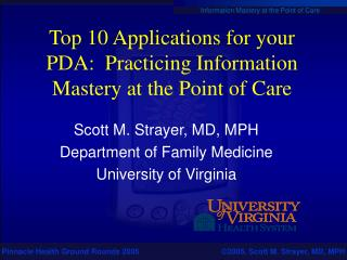 Top 10 Applications for your PDA:  Practicing Information Mastery at the Point of Care