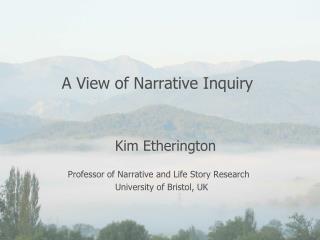 A View of Narrative Inquiry