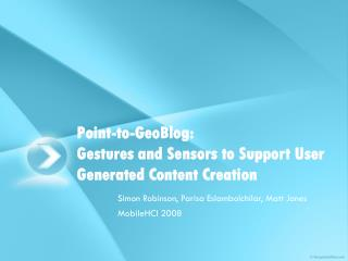 Point-to-GeoBlog: Gestures and Sensors to Support User Generated Content Creation