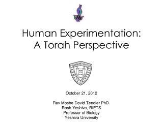 Human Experimentation: A Torah Perspective