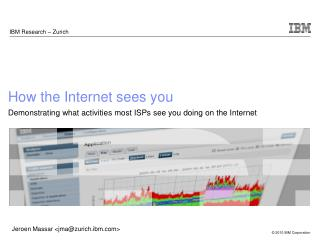 How the Internet sees you Demonstrating what activities most ISPs see you doing on the Internet