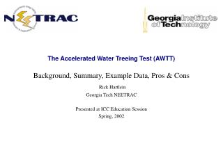 The Accelerated Water Treeing Test (AWTT) Background, Summary, Example Data, Pros & Cons
