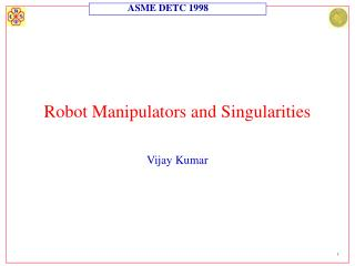 Robot Manipulators and Singularities
