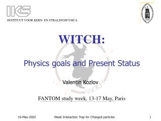 WITCH: Physics goals and Present Status