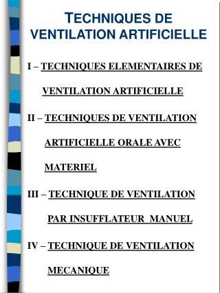 T ECHNIQUES DE VENTILATION ARTIFICIELLE