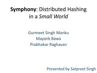 Symphony : Distributed Hashing in a  Small World
